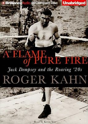 A Flame of Pure Fire: Jack Dempsey and the Roaring '20s 9781423377801