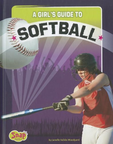 A Girl's Guide to Softball 9781429676724