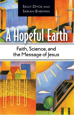 A Hopeful Earth: Faith, Science, and the Message of Jesus 9781426710377