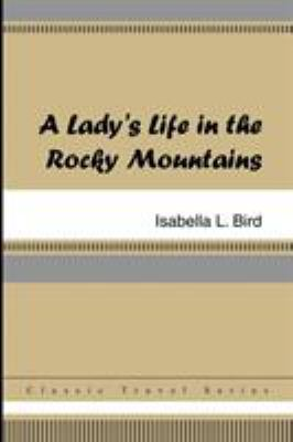 A Lady's Life in the Rocky Mountains 9781420925678