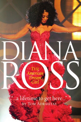 A Lifetime to Get Here: Diana Ross: The American Dreamgirl 9781425971397