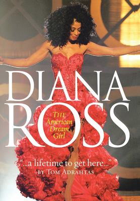 A Lifetime to Get Here: Diana Ross: The American Dreamgirl 9781425971403