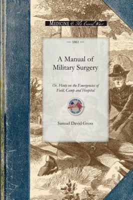 A Manual of Military Surgery 9781429015202