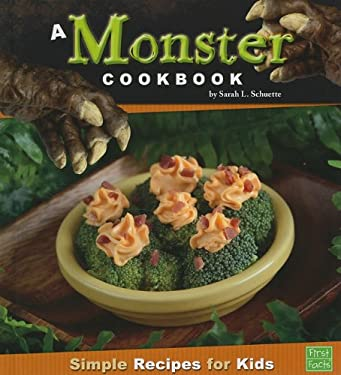 A Monster Cookbook: Simple Recipes for Kids 9781429653770
