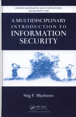 A Multidisciplinary Introduction to Information Security 9781420085907
