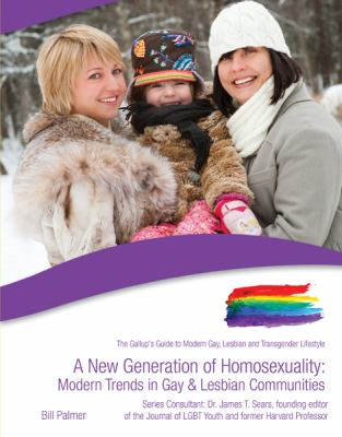 A New Generation of Homosexuality: Modern Trends in Gay and Lesbian Communities 9781422218730