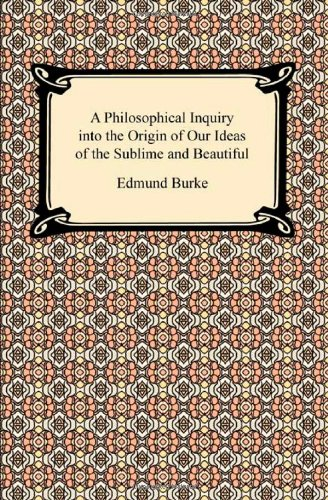 A Philosophical Inquiry Into the Origin of Our Ideas of the Sublime and Beautiful 9781420933697