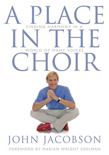 A Place in the Choir: Finding Harmony in a World of Many Voices 9781423408420
