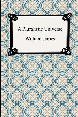 A Pluralistic Universe 9781420925005