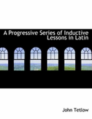 A Progressive Series of Inductive Lessons in Latin 9781426466922