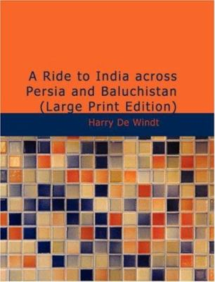 A Ride to India Across Persia and Baluchist N 9781426445514