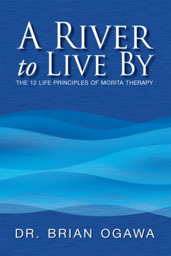 A River to Live by: The 12 Life Principles of Morita Therapy 9781425783938