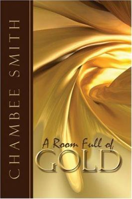 A Room Full of Gold 9781424159604