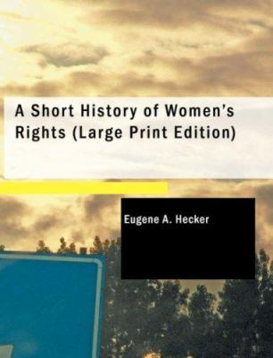A Short History of Women's Rights 9781426456183
