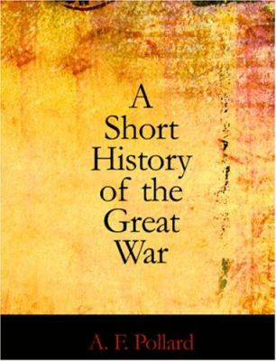 A Short History of the Great War 9781426422485
