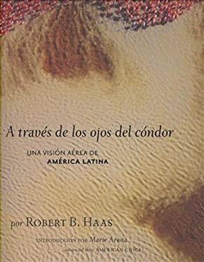 A Traves de los Ojos del Condor: Una Vision Aerea de America Latina 9781426201790