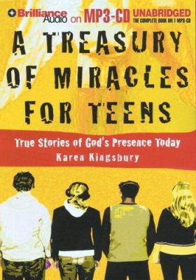 A Treasury of Miracles for Teens: True Stories of God's Presence Today 9781423303770