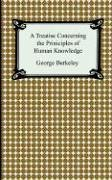 A Treatise Concerning the Principles of Human Knowledge 9781420926989