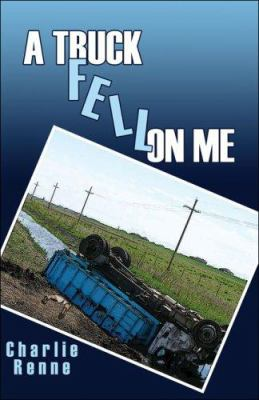 A Truck Fell on Me 9781424149018