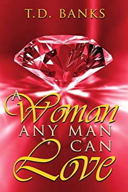 A Woman Any Man Can Love 9781425972578