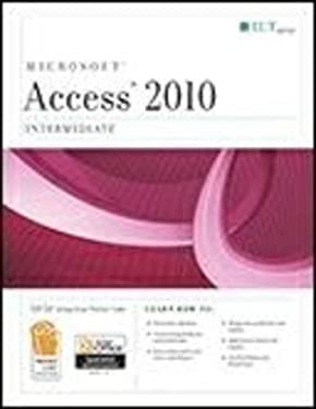 Access 2010: Intermediate + Certblaster, Student Manual with Data 9781426021497