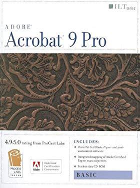 Acrobat 9 Pro: Basic: ACE Edition [With CDROM] 9781426004926