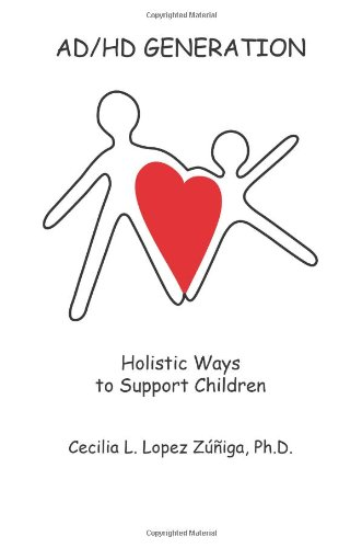 Ad/HD Generation: Holistic Ways to Support Children