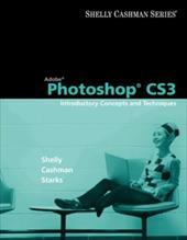 Adobe Photoshop CS3: Introductory Concepts and Techniques [With CDROM]