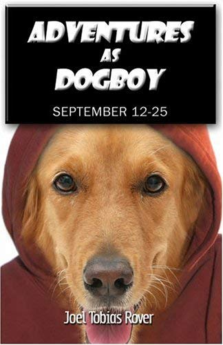 Adventures as Dogboy: September 12-25 9781424115440