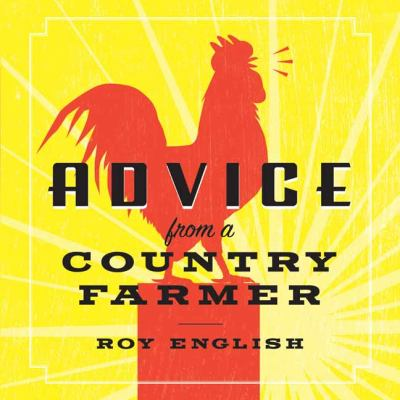 Advice from a Country Farmer 9781423618607