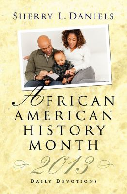 African American History Month Daily Devotions 2013 9781426755958
