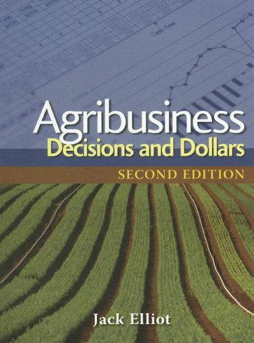 Agribusiness: Decisions and Dollars 9781428319127