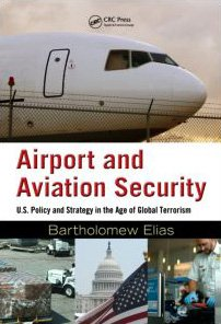 Airport and Aviation Security: U.S. Policy and Strategy in the Age of Global Terrorism 9781420070293