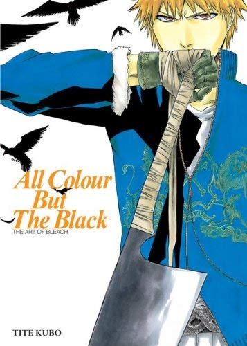 All Colour But the Black: The Art of Bleach 9781421518848