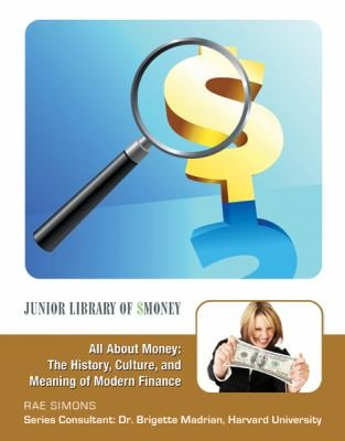 All about Money: The History, Culture, and Meaning of Modern Finance 9781422217603