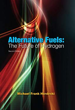 Alternative Fuels: The Future of Hydrogen, Second Edition 9781420080162