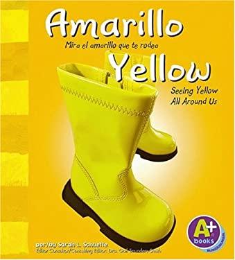 Amarillo/Yellow: Mira El Amarillo Que Te Rodea/Seeing Yellow All Around Us 9781429600118