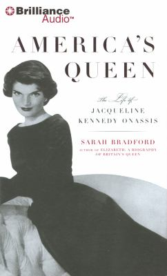 America's Queen: The Life of Jacqueline Kennedy Onassis 9781423340010