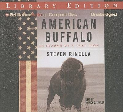 American Buffalo: In Search of a Lost Icon 9781423374152