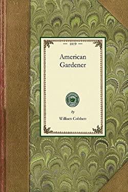 The American Gardener 9781429012133