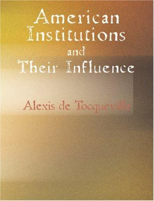 American Institutions and Their Influence 9781426486098