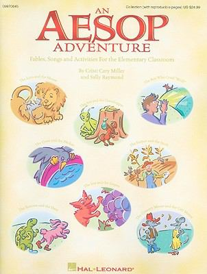 An Aesop Adventure: Fables, Songs and Activities for the Elementary Classroom 9781423495406