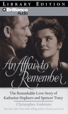 An Affair to Remember: The Remarkable Love Story of Katharine Hepburn and Spencer Tracy 9781423357803