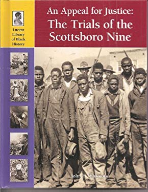 An Appeal for Justice: The Trials of the Scottsboro Nine 9781420506761
