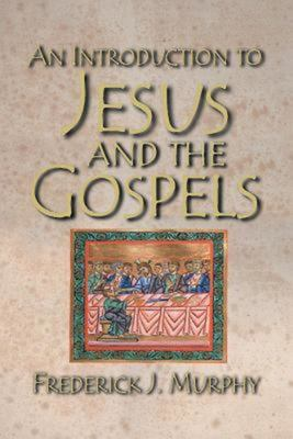 An Introduction to Jesus and the Gospels 9781426749155