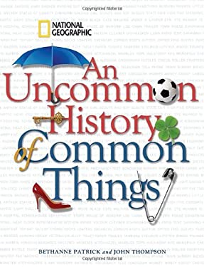 An Uncommon History of Common Things 9781426204203