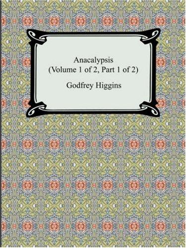 Anacalypsis (Volume 1 of 2, Part 1 of 2) 9781420929911