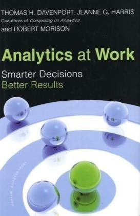 Analytics at Work: Smarter Decisions, Better Results 9781422177693