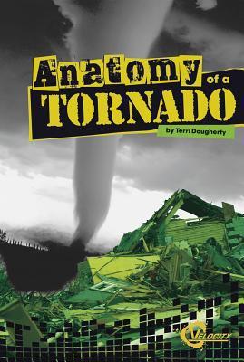 Anatomy of a Tornado 9781429654944