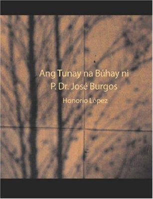 Ang Tunay Na Buhay Ni P. Dr. Jos Burgos 9781426424878